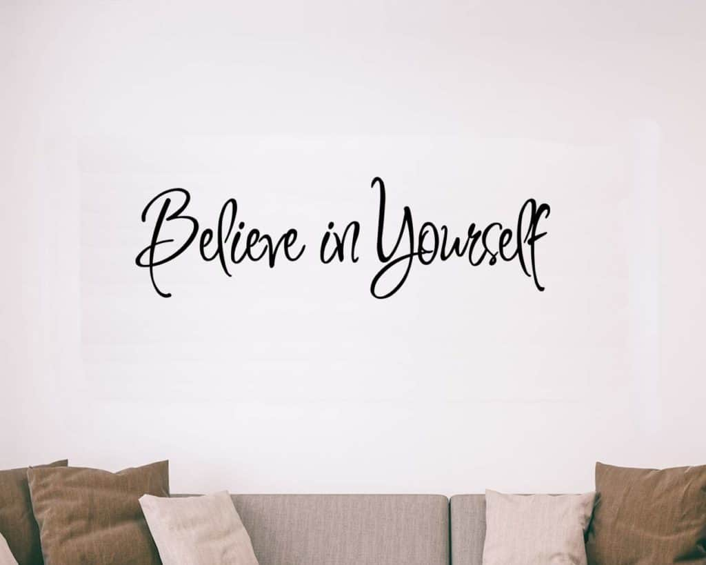 Believe in Yourself Decal Wall Quote Sayings Stickers Quotes