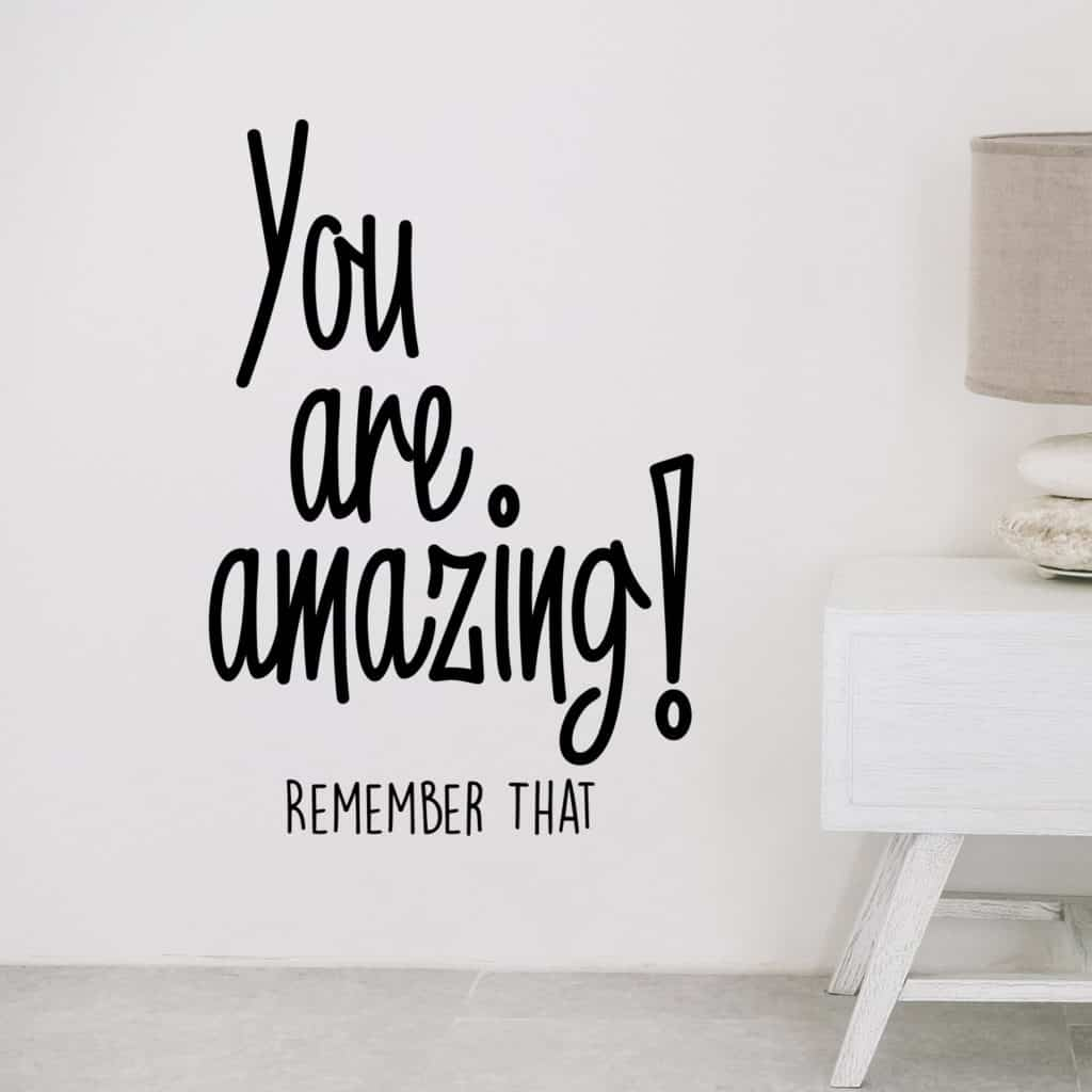 You are Amazing! Remember That - Inspirational Life Quotes