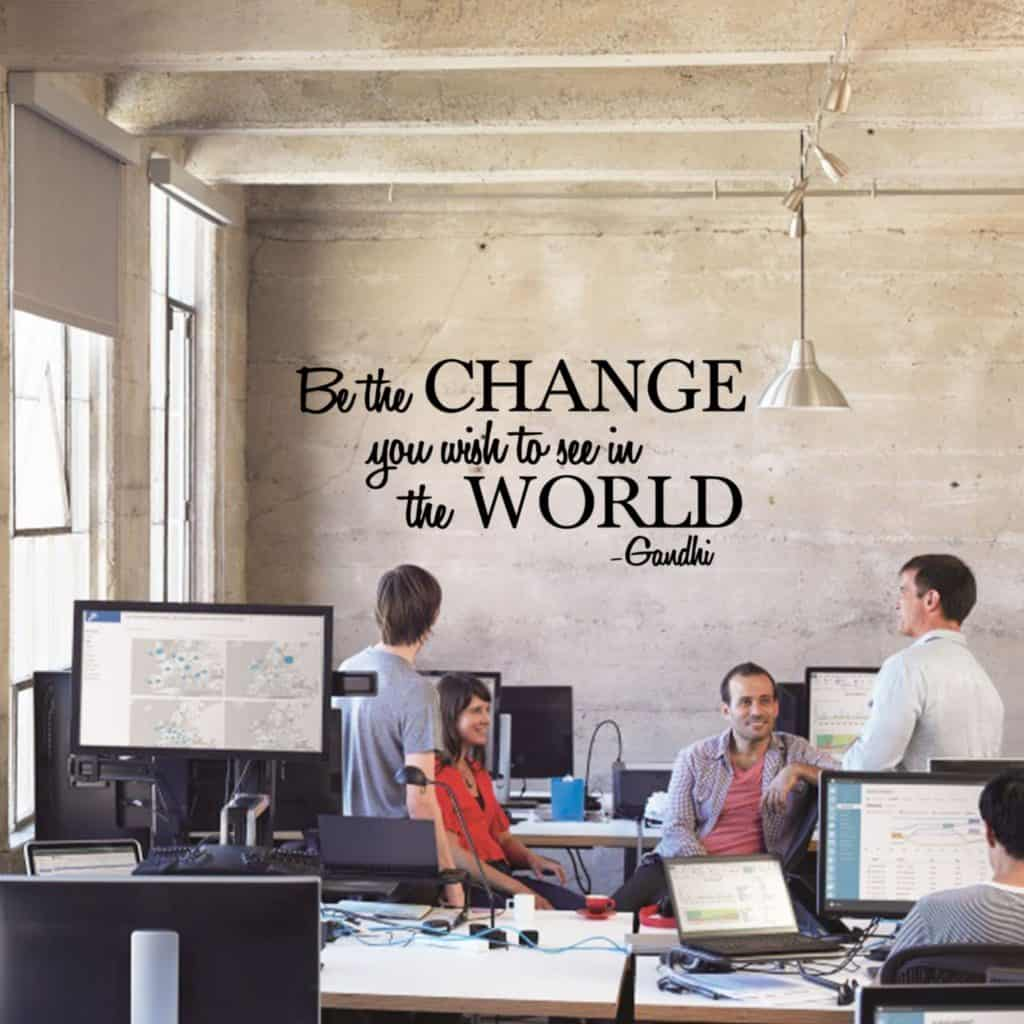 Vinyl Wall Decal Sticker - Be The Change You Wish to See in The World